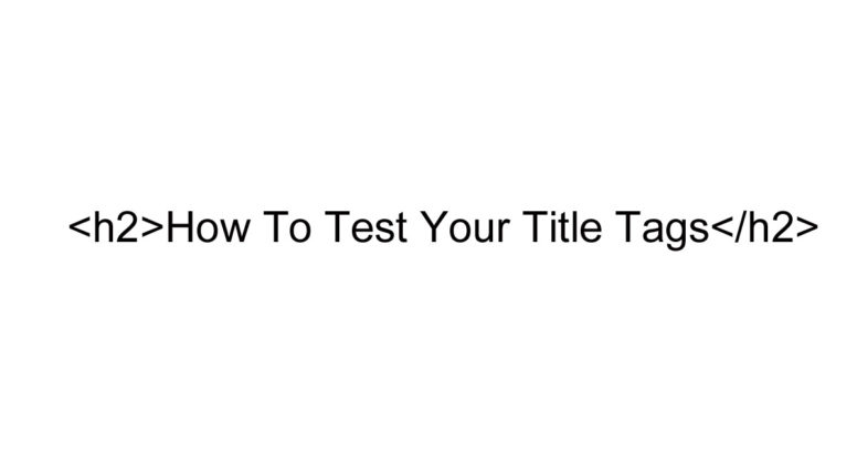 How to test title tags